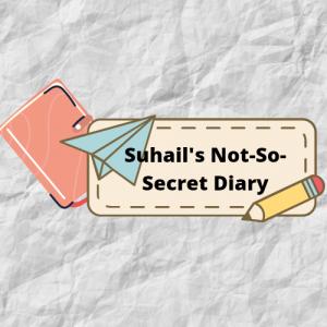 Suhail's Not-So-Secret Diary